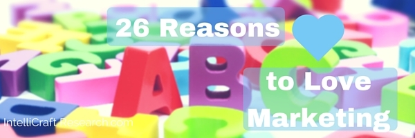 26 reasons A to Z to love marketing