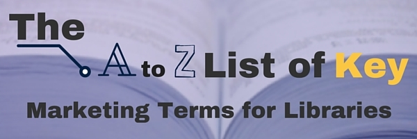 a to z list of marketing terms for libraries