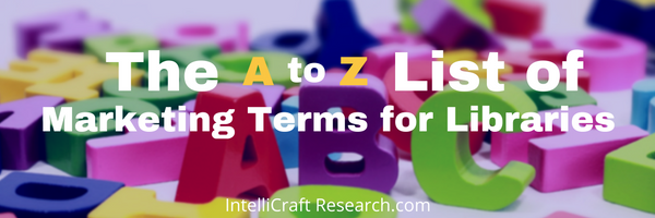 IntelliCraft Research's A to Z library marketing terms list