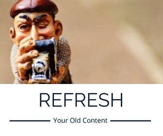 refresh your older content