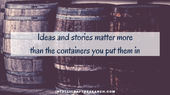ideas stories matter more than containers they're in