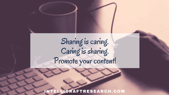 sharing is caring - gotta promote your content