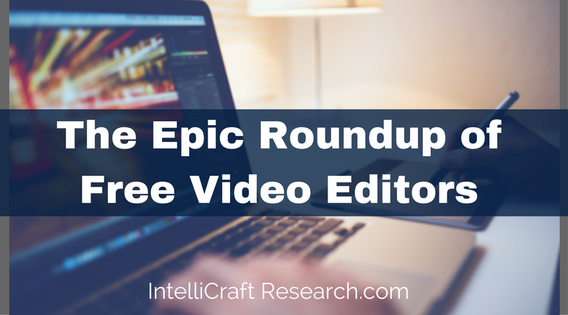 IntelliCraft Research roundup list of free video editors